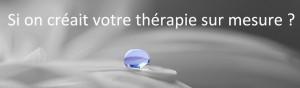 Therapie sur mesure